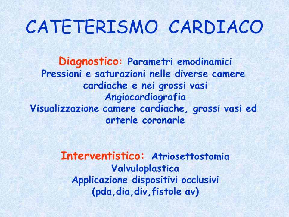 CATETERISMO CARDIACO Diagnostico: Parametri emodinamici