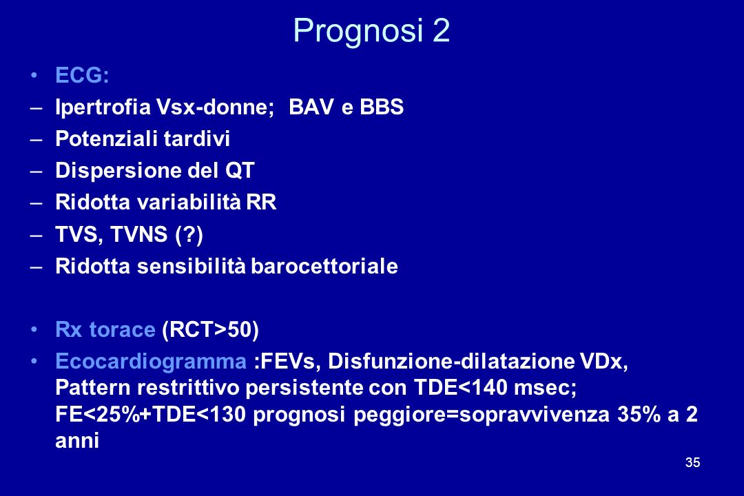 Prognosi 2 ECG: Ipertrofia Vsx-donne; BAV e BBS Potenziali tardivi