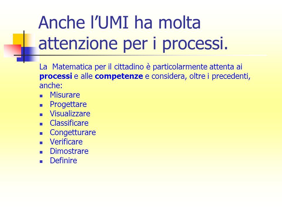 Anche l'UMI ha molta attenzione per i processi.