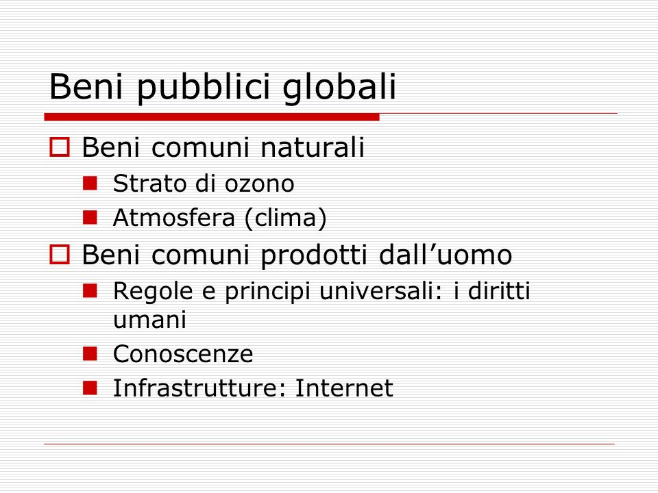 Beni pubblici globali Beni comuni naturali