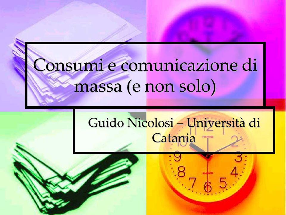 Consumi e comunicazione di massa (e non solo)