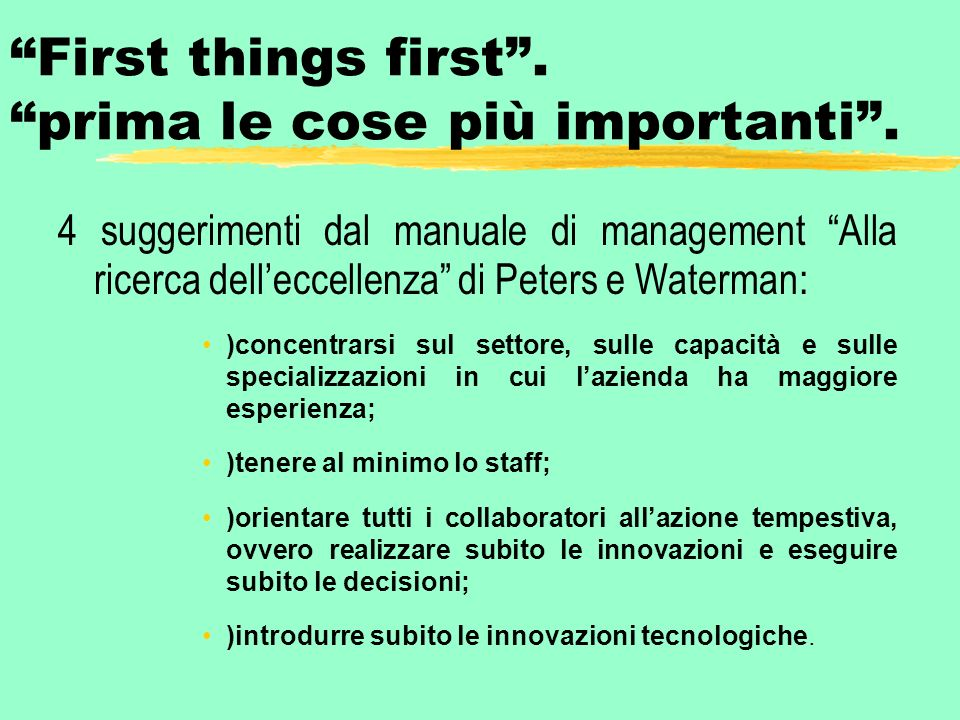 First things first . prima le cose più importanti .