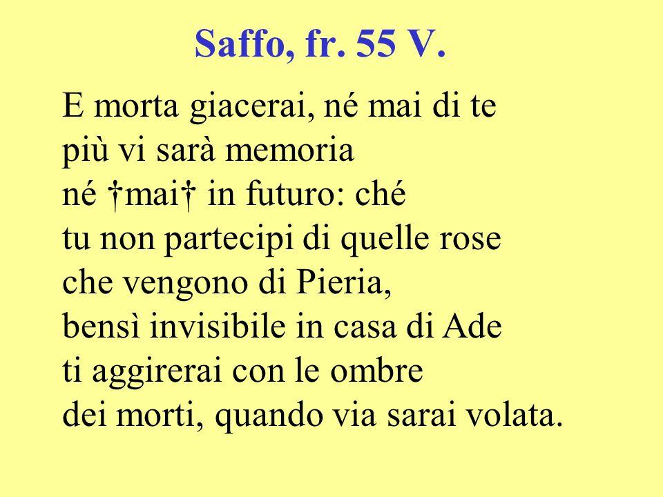 Saffo, fr. 55 V. E morta giacerai, né mai di te più vi sarà memoria