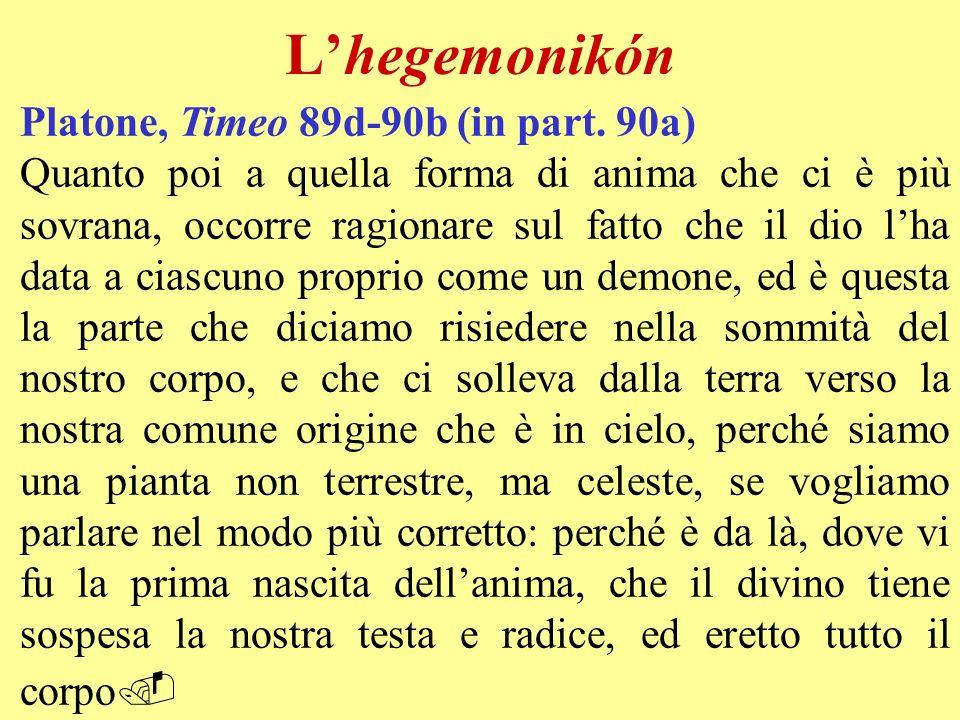 L'hegemonikón Platone, Timeo 89d-90b (in part. 90a)