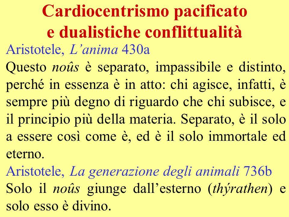Cardiocentrismo pacificato e dualistiche conflittualità