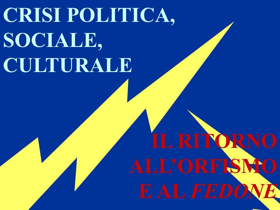CRISI POLITICA, SOCIALE, CULTURALE