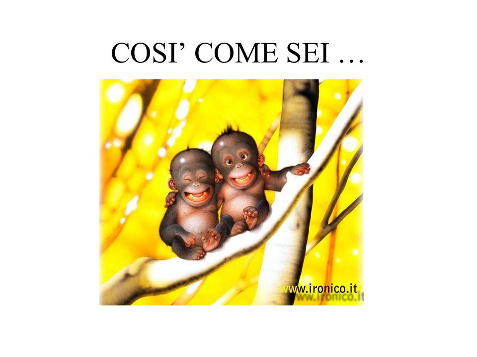 COSI' COME SEI …