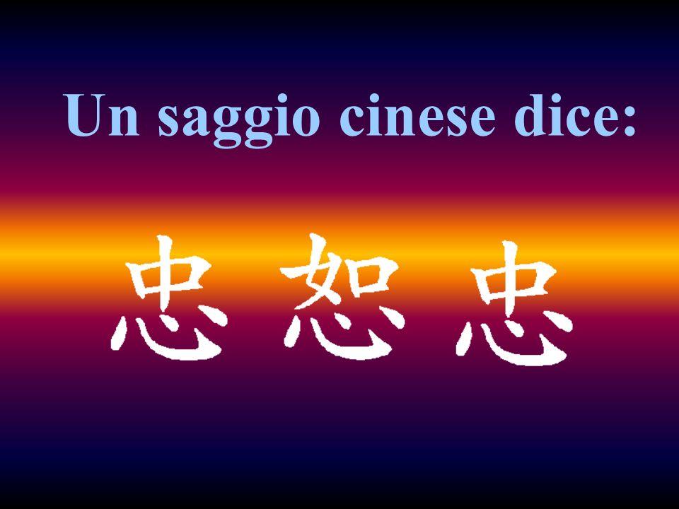 Un saggio cinese dice: