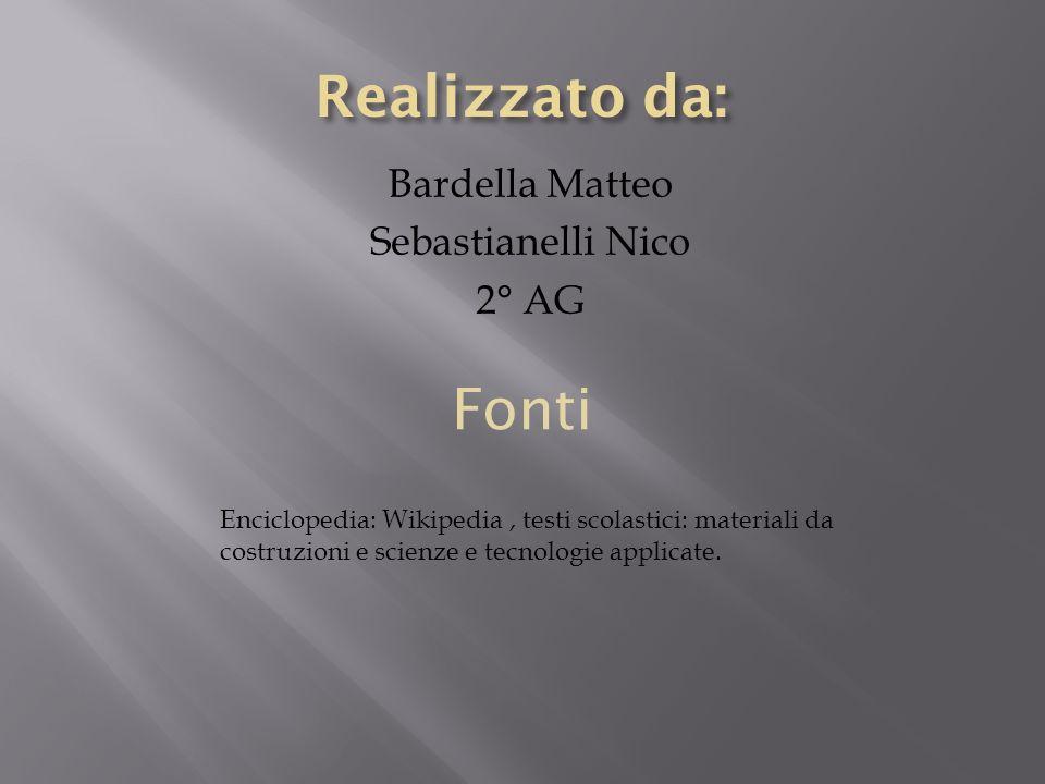 Realizzato da: Fonti Bardella Matteo Sebastianelli Nico 2° AG