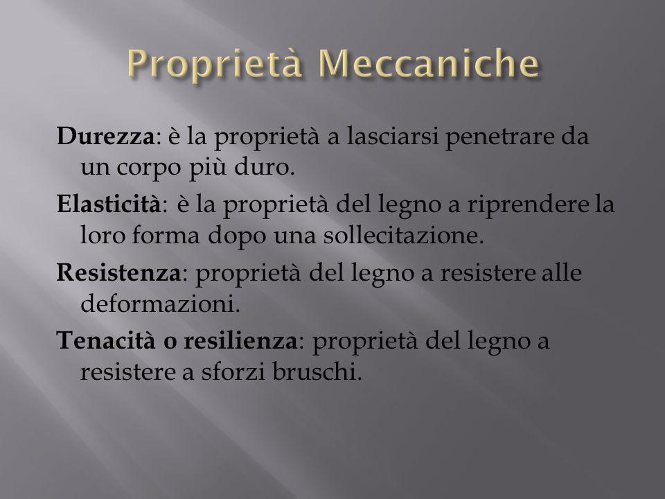 Proprietà Meccaniche Durezza: è la proprietà a lasciarsi penetrare da un corpo più duro.
