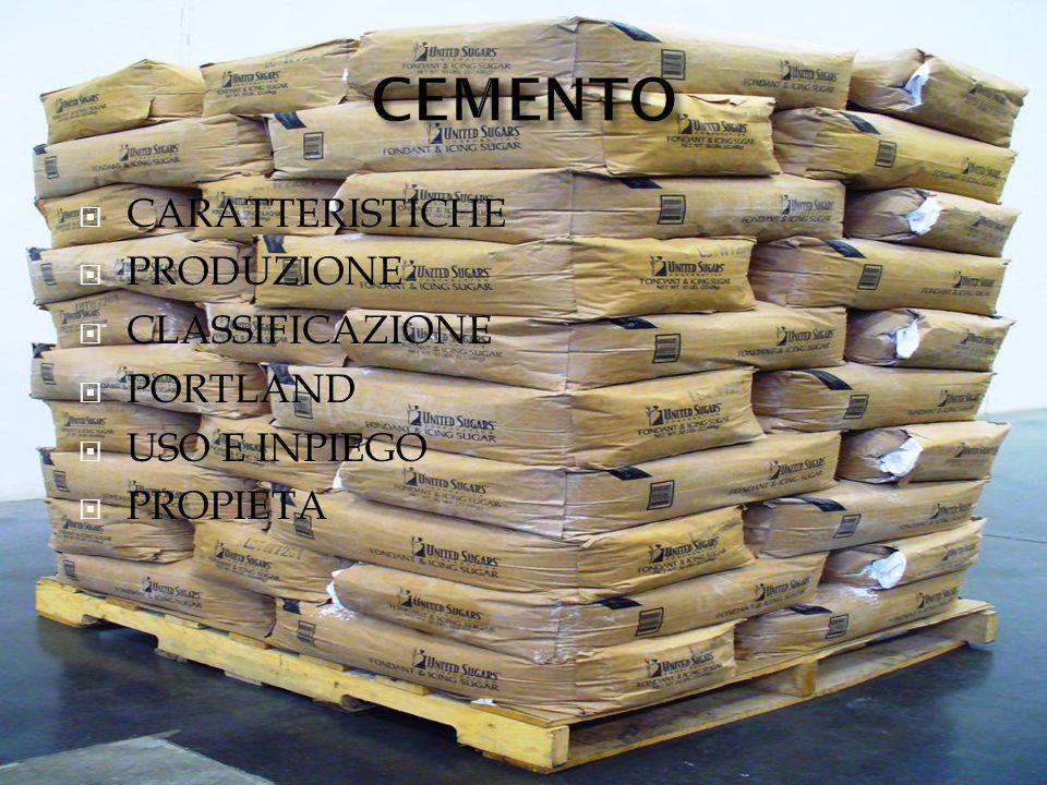CEMENTO CARATTERISTICHE PRODUZIONE CLASSIFICAZIONE PORTLAND