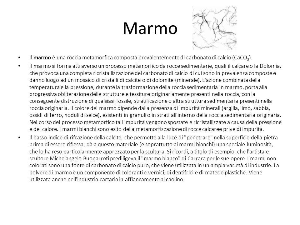 Marmo Il marmo è una roccia metamorfica composta prevalentemente di carbonato di calcio (CaCO3).