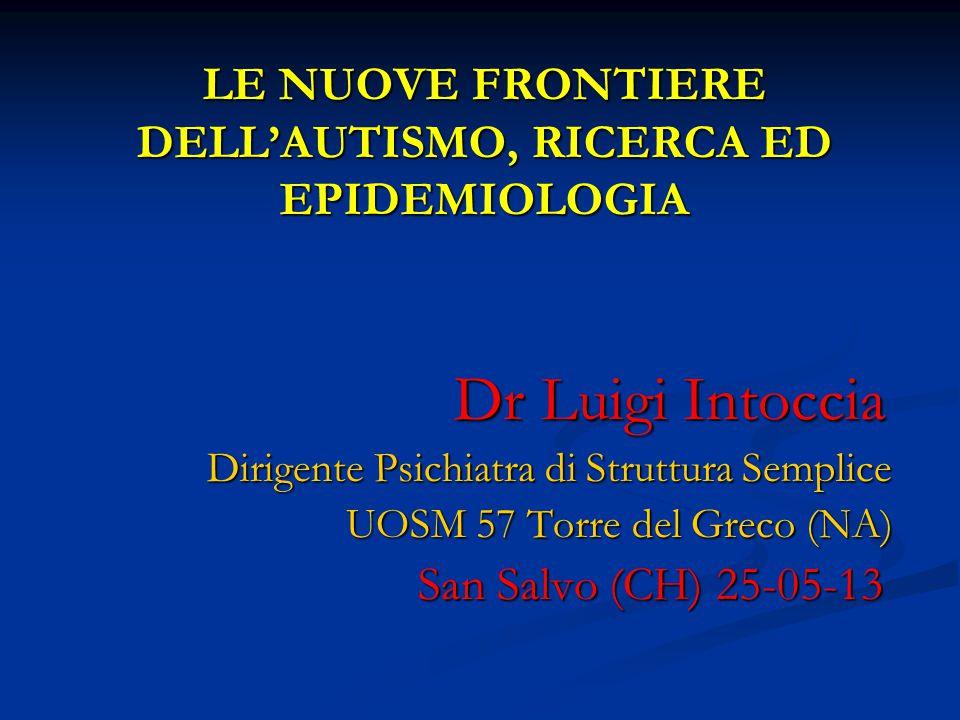 LE NUOVE FRONTIERE DELL'AUTISMO, RICERCA ED EPIDEMIOLOGIA