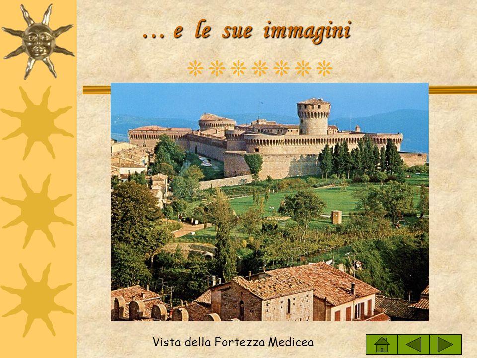 … e le sue immagini Vista della Fortezza Medicea