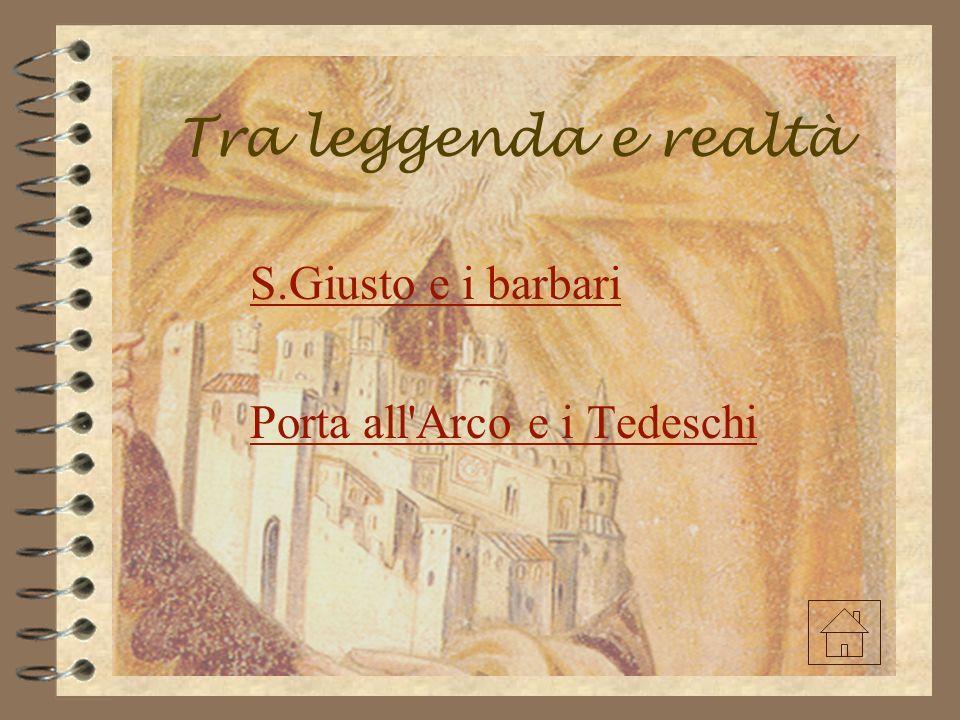 S.Giusto e i barbari Porta all Arco e i Tedeschi
