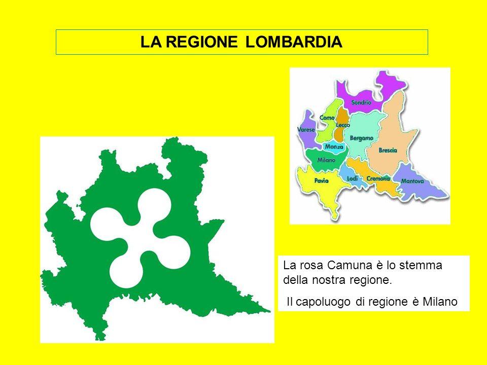 LA REGIONE LOMBARDIA La rosa Camuna è lo stemma della nostra regione.