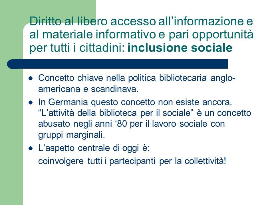 Diritto al libero accesso all'informazione e al materiale informativo e pari opportunità per tutti i cittadini: inclusione sociale