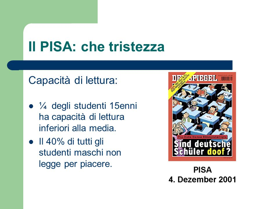 Il PISA: che tristezza Capacità di lettura:
