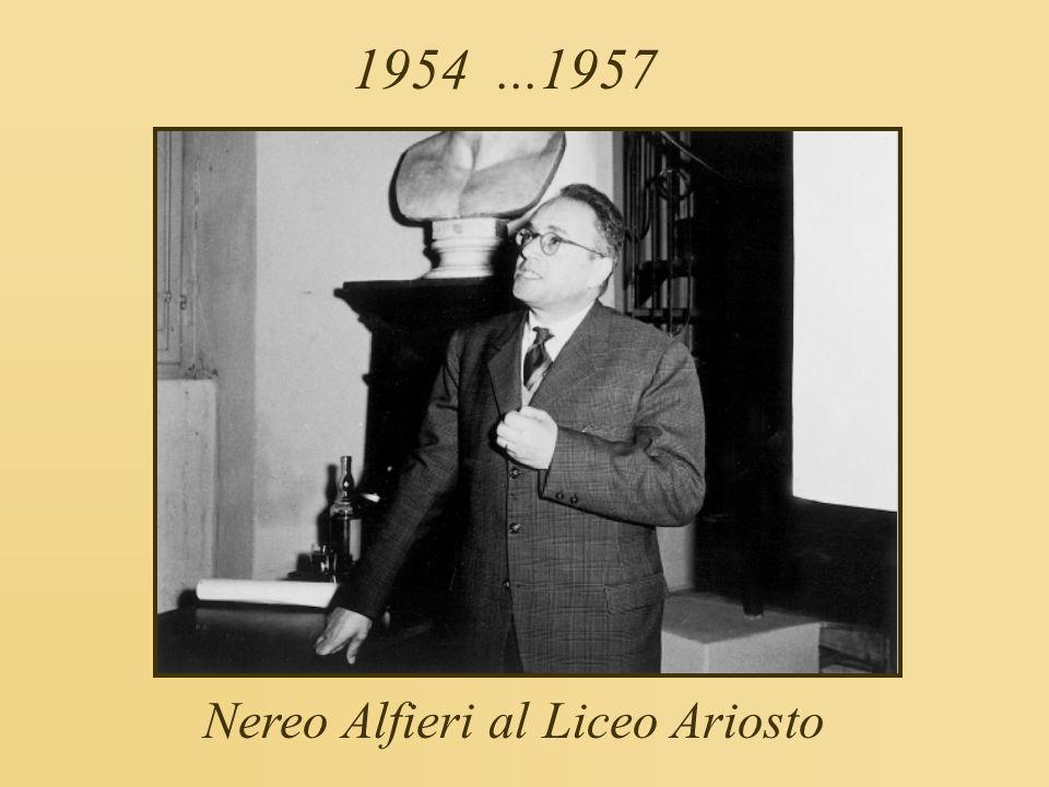 1954 ...1957 Nereo Alfieri al Liceo Ariosto