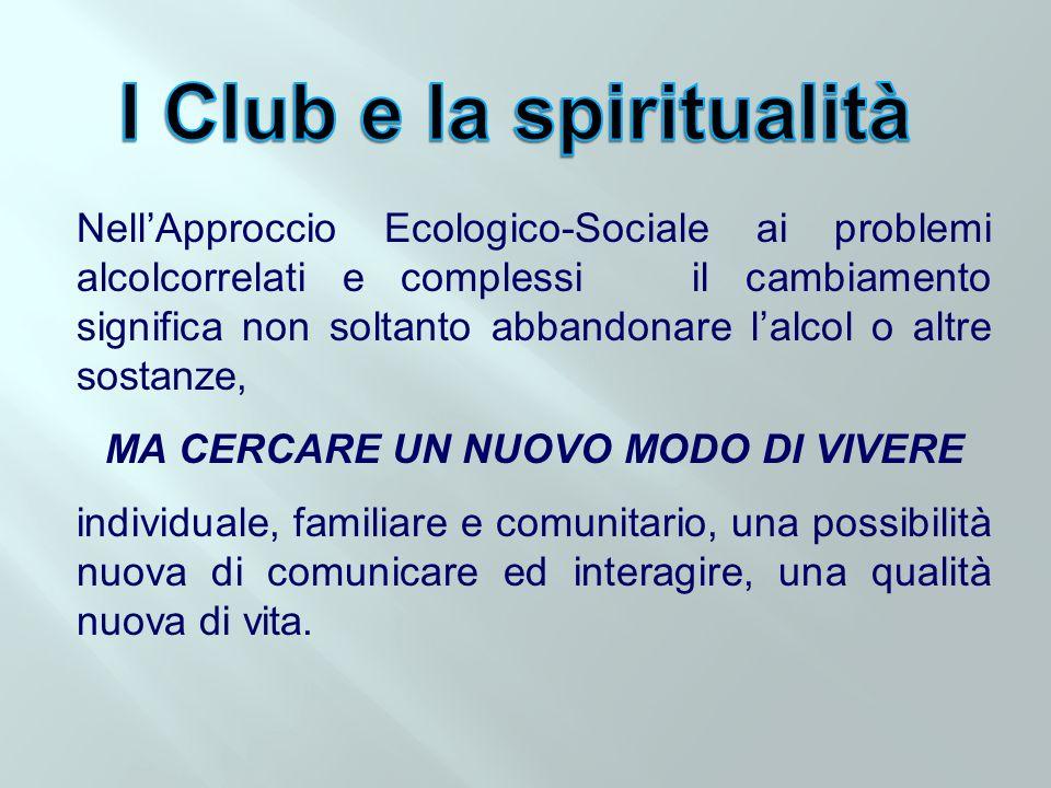 I Club e la spiritualità MA CERCARE UN NUOVO MODO DI VIVERE