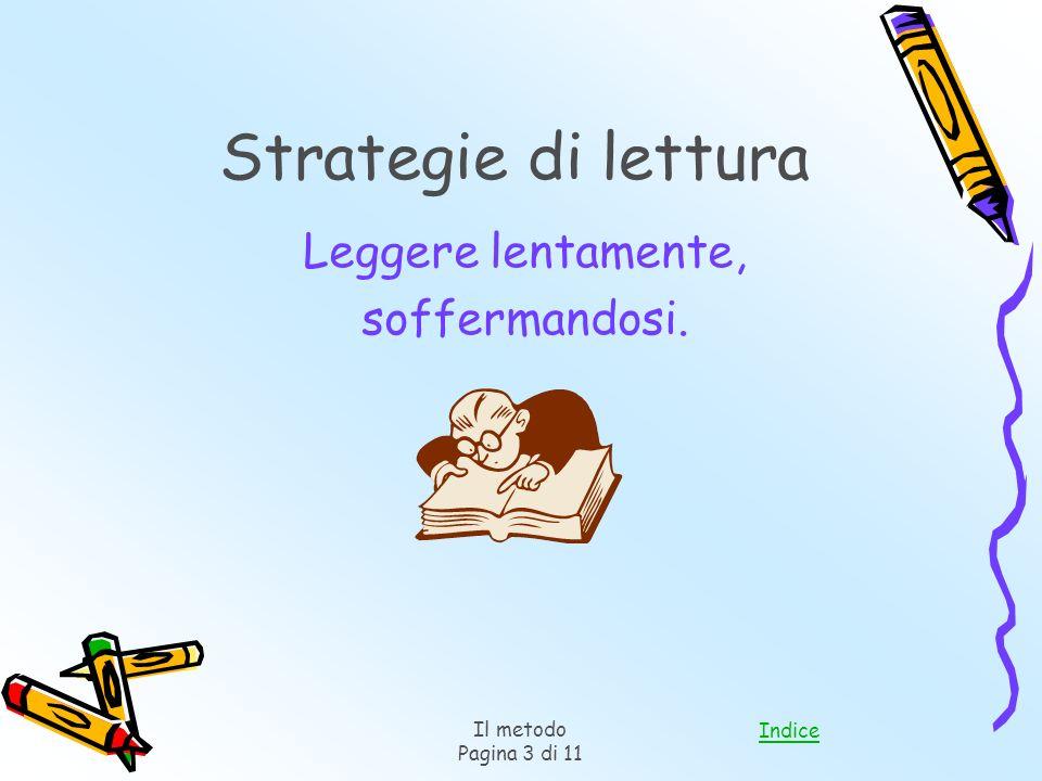 Strategie di lettura Leggere lentamente, soffermandosi. Il metodo