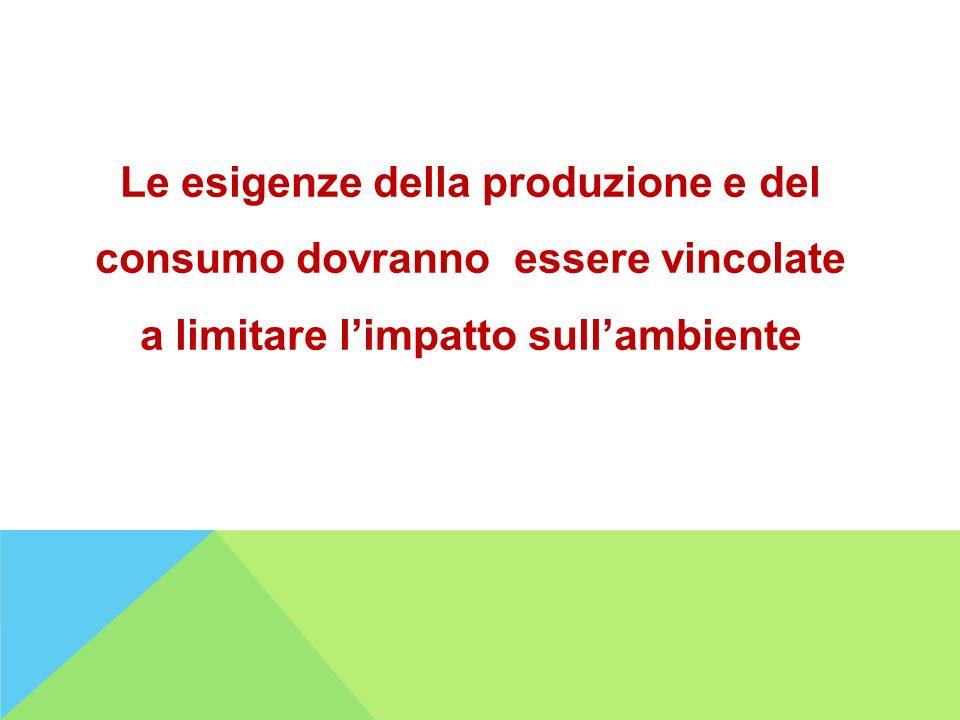 Le esigenze della produzione e del consumo dovranno essere vincolate