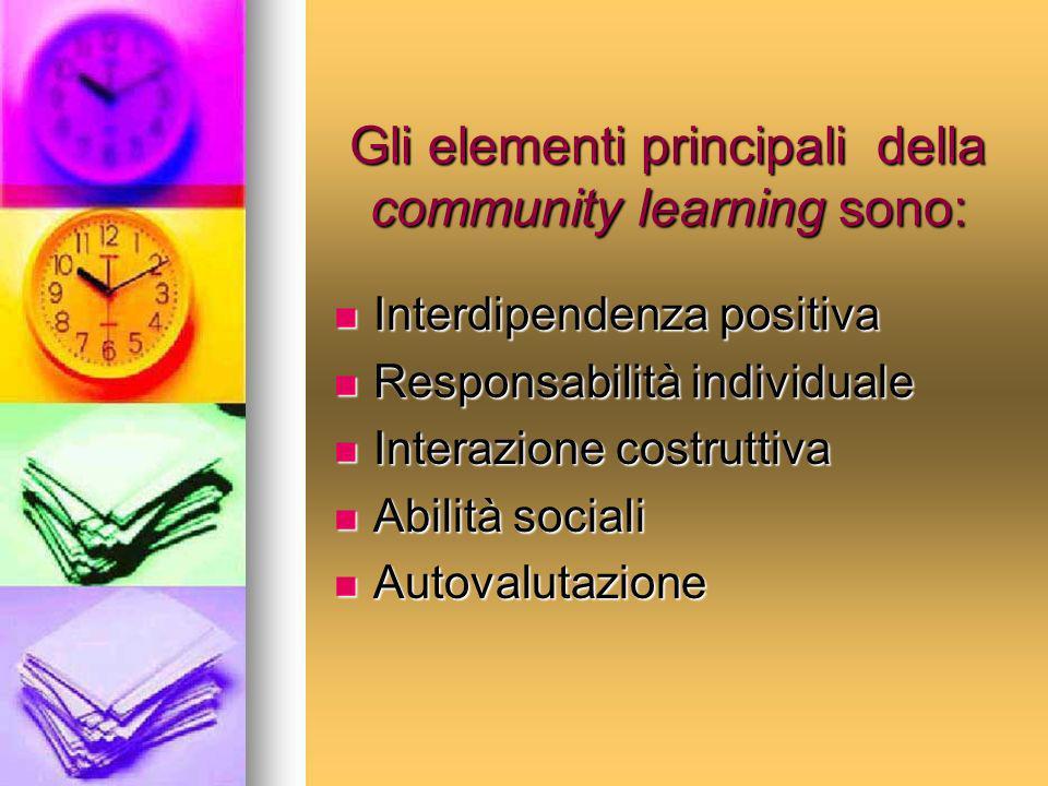 Gli elementi principali della community learning sono:
