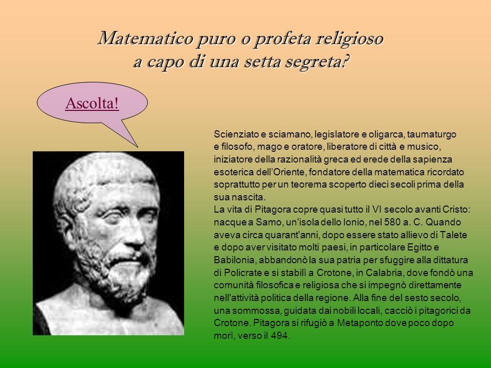 Matematico puro o profeta religioso a capo di una setta segreta