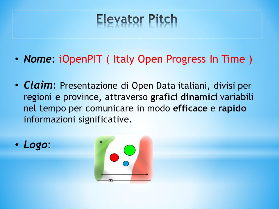 Elevator Pitch Nome: iOpenPIT ( Italy Open Progress In Time )