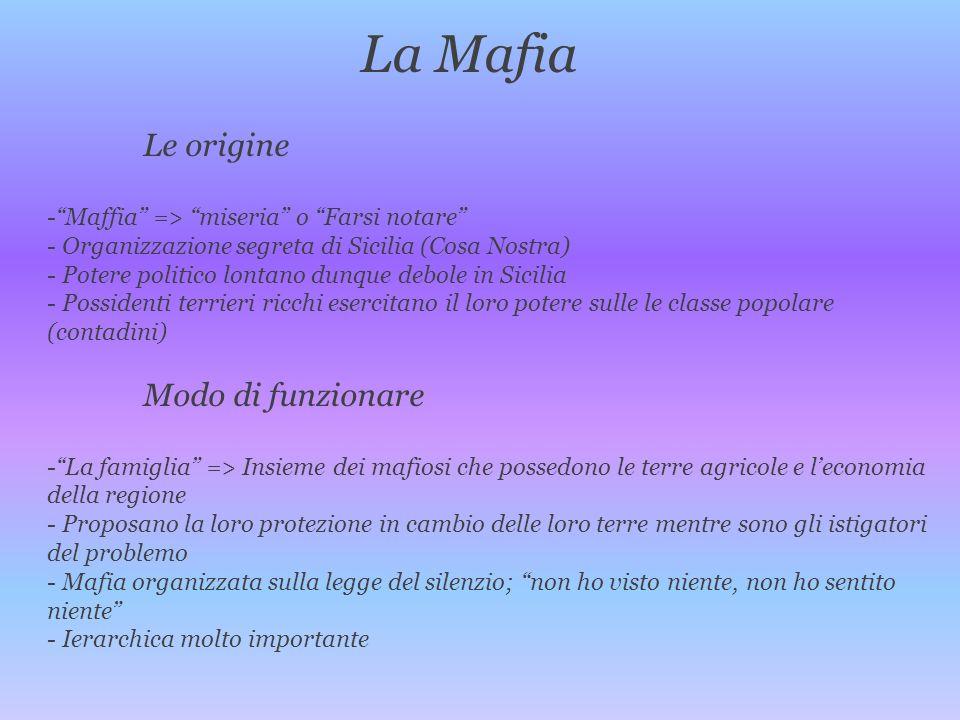 La Mafia Le origine Maffia => miseria o Farsi notare