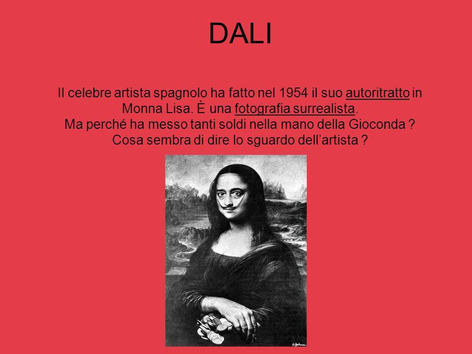 DALI Il celebre artista spagnolo ha fatto nel 1954 il suo autoritratto in Monna Lisa.