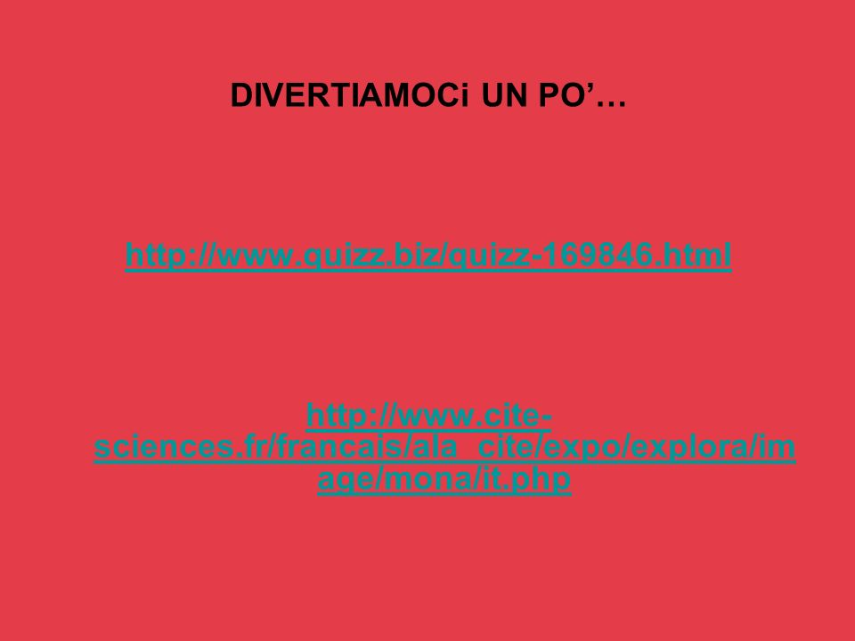 DIVERTIAMOCi UN PO'… http://www.quizz.biz/quizz-169846.html.