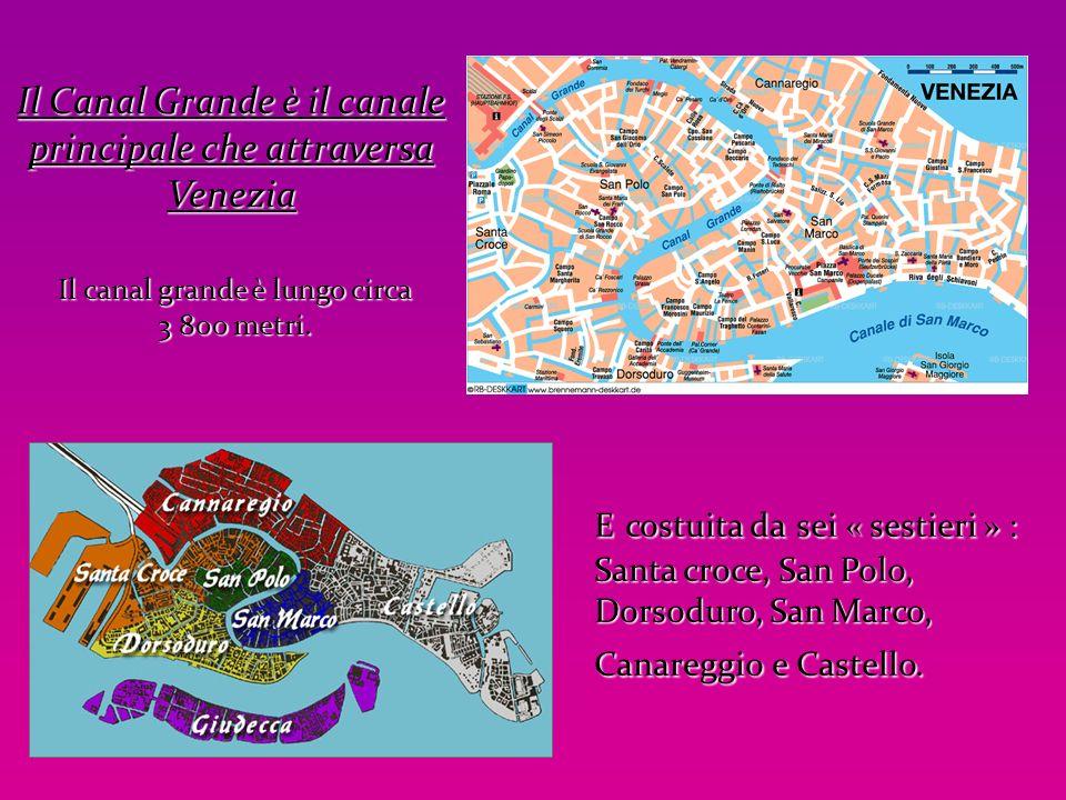 Il Canal Grande è il canale principale che attraversa Venezia