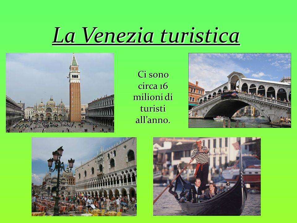 Ci sono circa 16 milioni di turisti all'anno.