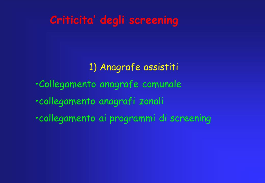 Criticita' degli screening