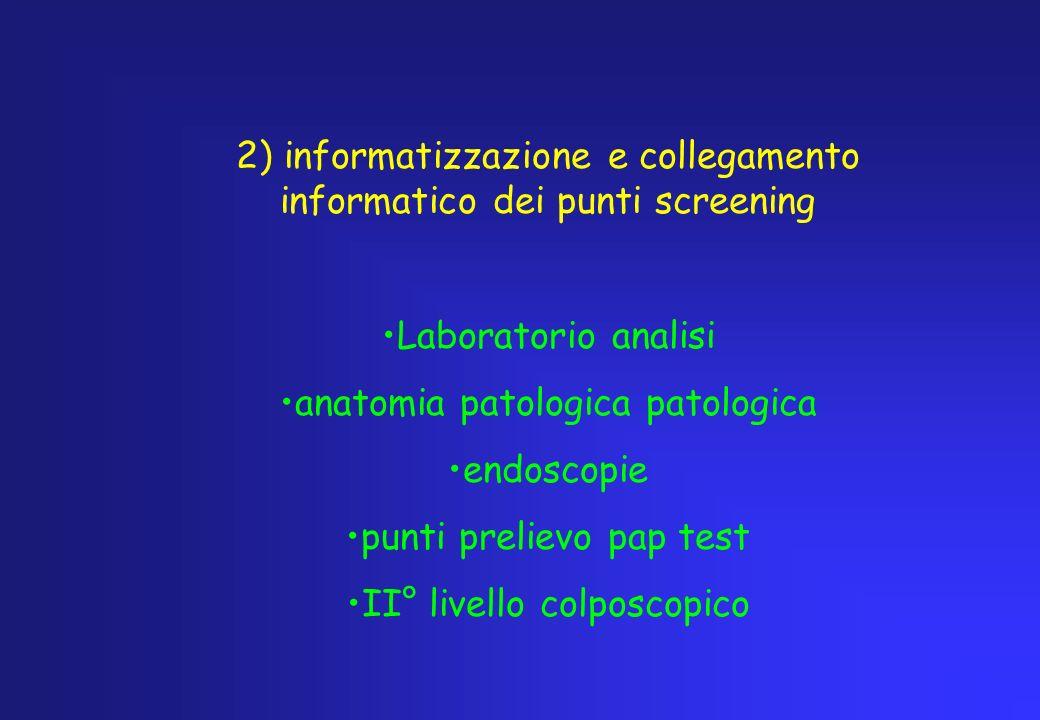 2) informatizzazione e collegamento informatico dei punti screening