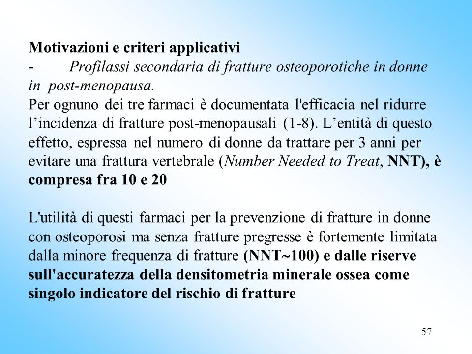 Motivazioni e criteri applicativi - Profilassi secondaria di fratture osteoporotiche in donne in post-menopausa.
