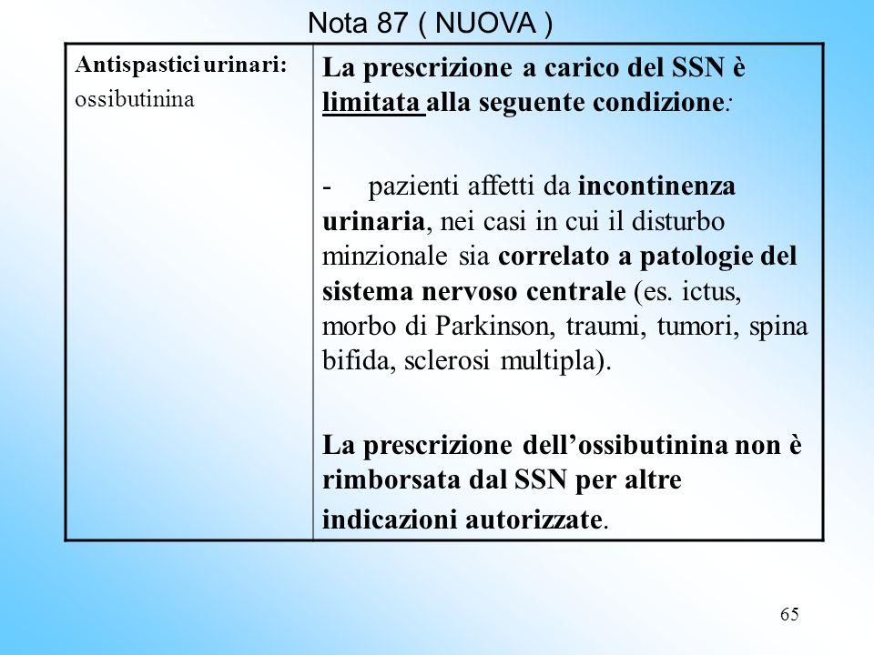 La prescrizione a carico del SSN è limitata alla seguente condizione: