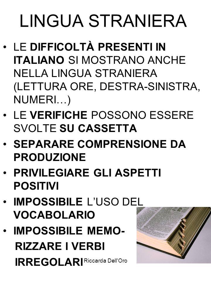 LINGUA STRANIERA LE DIFFICOLTÀ PRESENTI IN ITALIANO SI MOSTRANO ANCHE NELLA LINGUA STRANIERA (LETTURA ORE, DESTRA-SINISTRA, NUMERI…)