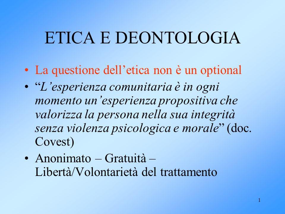 ETICA E DEONTOLOGIA La questione dell'etica non è un optional