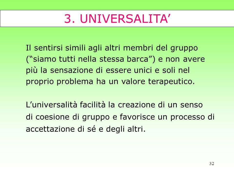 3. UNIVERSALITA' Il sentirsi simili agli altri membri del gruppo