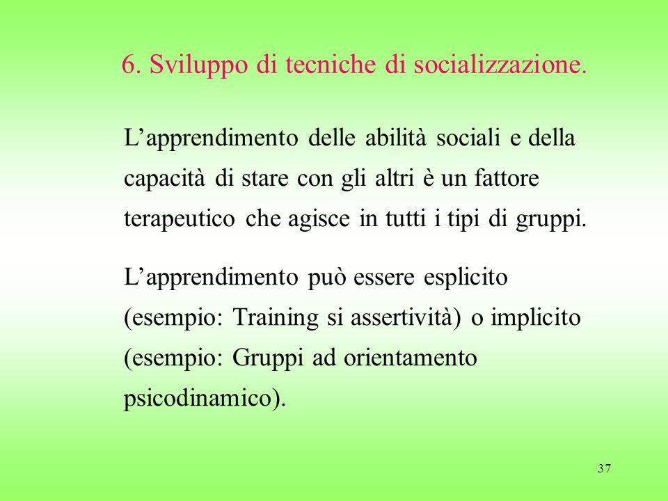6. Sviluppo di tecniche di socializzazione.