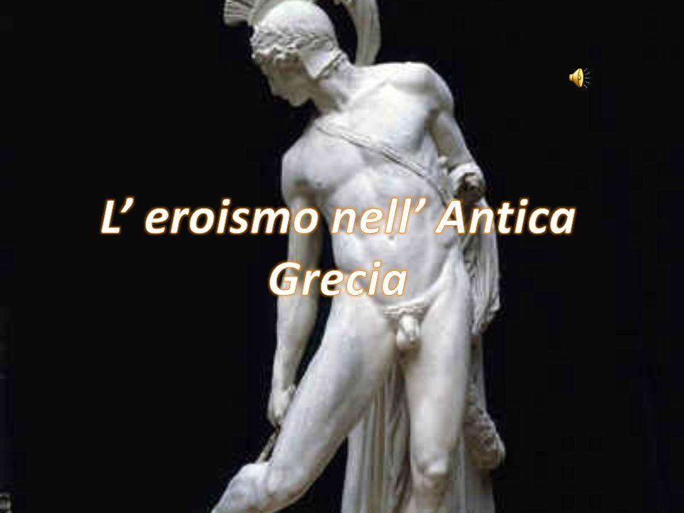 L' eroismo nell' Antica Grecia