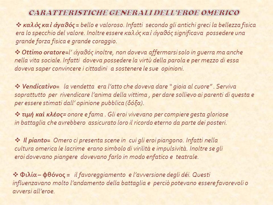 CARATTERISTICHE GENERALI DELL'EROE OMERICO