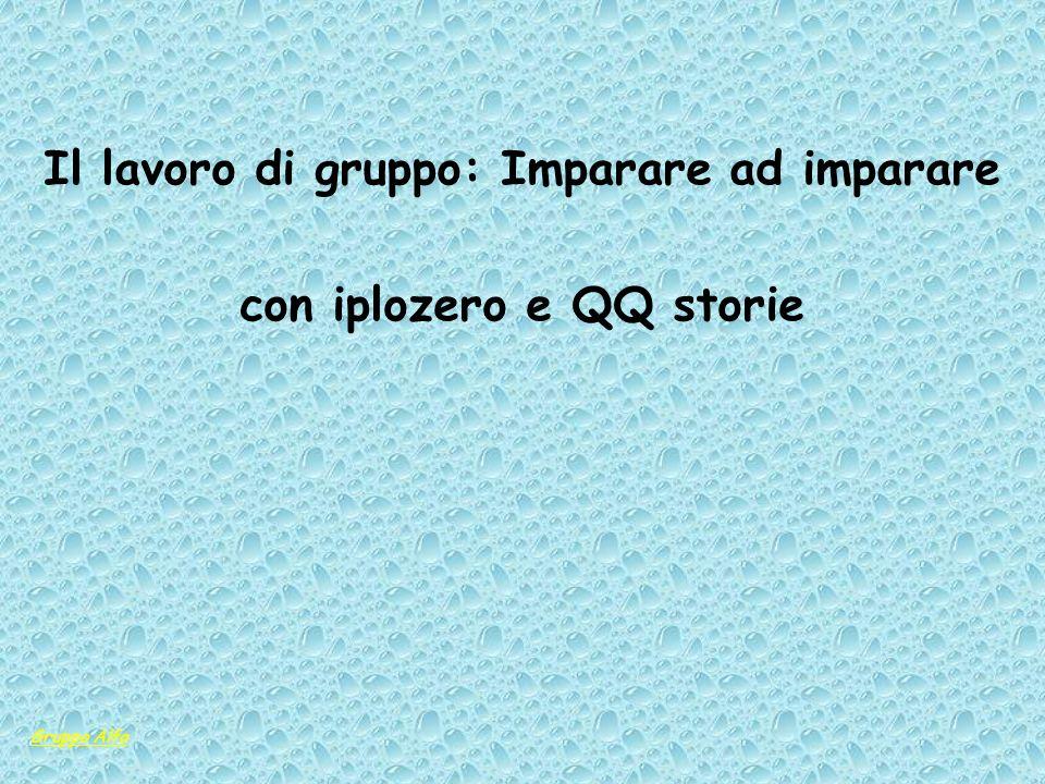 Il lavoro di gruppo: Imparare ad imparare con iplozero e QQ storie