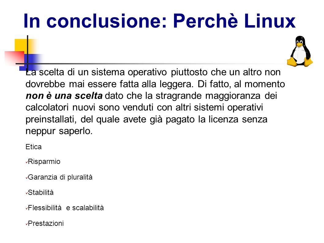 In conclusione: Perchè Linux