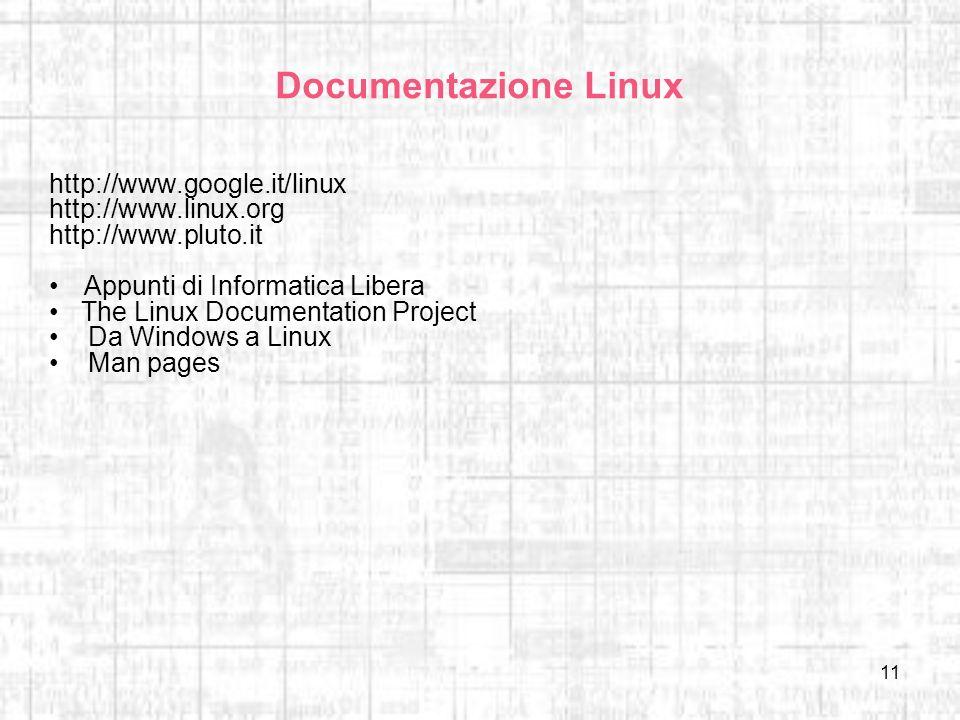 Documentazione Linux http://www.google.it/linux http://www.linux.org