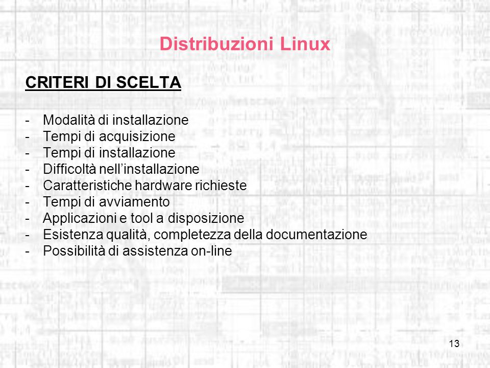 Distribuzioni Linux CRITERI DI SCELTA Modalità di installazione