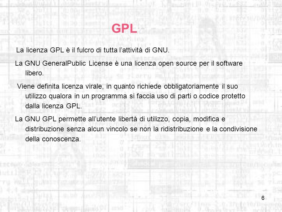GPL La licenza GPL è il fulcro di tutta l'attività di GNU. La GNU GeneralPublic License è una licenza open source per il software libero.