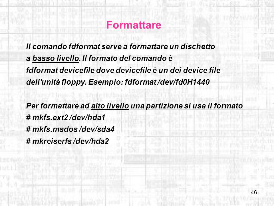 Formattare Il comando fdformat serve a formattare un dischetto